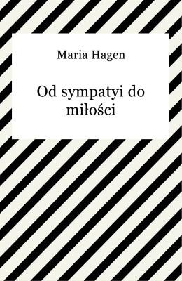 okładka Od sympatyi do miłości, Ebook | Maria Hagen