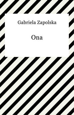 okładka Ona, Ebook | Gabriela Zapolska