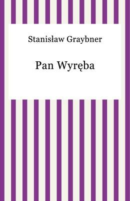 okładka Pan Wyręba, Ebook | Stanisław Graybner