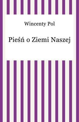 okładka Pieśń o Ziemi Naszej, Ebook | Wincenty Pol