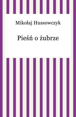 okładka Pieśń o żubrze, Ebook | Mikołaj Hussowczyk