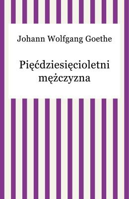 okładka Pięćdziesięcioletni mężczyzna, Ebook | Johann Wolfgang Goethe