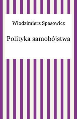 okładka Polityka samobójstwa, Ebook | Włodzimierz Spasowicz