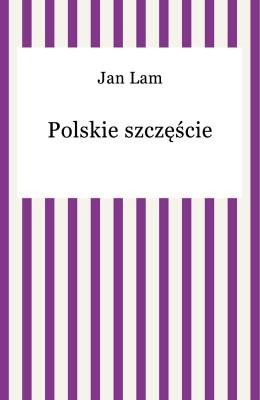 okładka Polskie szczęście, Ebook | Jan Lam