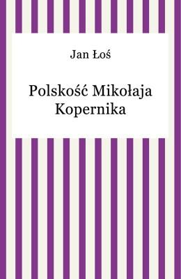 okładka Polskość Mikołaja Kopernika, Ebook | Jan Łoś