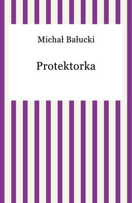 okładka Protektorka, Ebook | Michał Bałucki