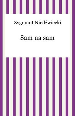 okładka Sam na sam, Ebook | Zygmunt Niedźwiecki
