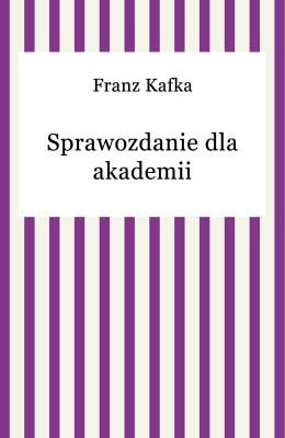 okładka Sprawozdanie dla akademii, Ebook | Franz Kafka