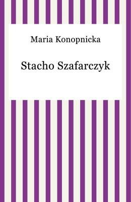 okładka Stacho Szafarczyk, Ebook | Maria Konopnicka