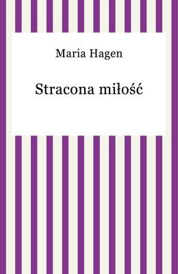 okładka Stracona miłość, Ebook | Maria Hagen