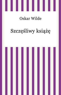 okładka Szczęśliwy książę, Ebook   Oskar Wilde