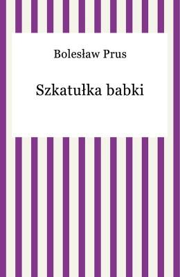 okładka Szkatułka babki, Ebook   Bolesław Prus