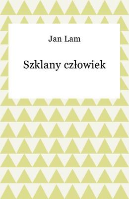 okładka Szklany człowiek, Ebook | Jan Lam