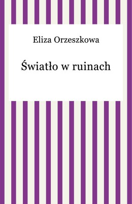 okładka wiatło w ruinach, Ebook   Eliza Orzeszkowa