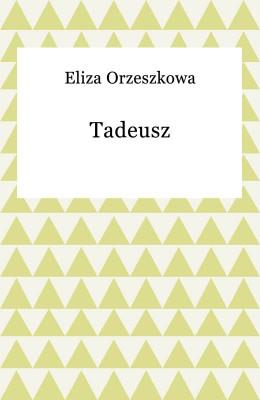 okładka Tadeusz, Ebook | Eliza Orzeszkowa