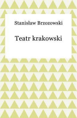 okładka Teatr krakowski, Ebook | Stanisław Brzozowski