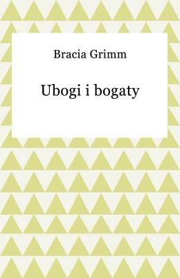 okładka Ubogi i bogaty, Ebook | Bracia Grimm