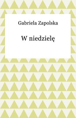 okładka W niedzielę, Ebook | Gabriela Zapolska