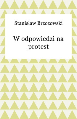 okładka W odpowiedzi na protest, Ebook   Stanisław Brzozowski