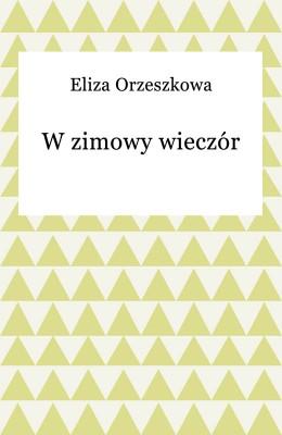 okładka W zimowy wieczór, Ebook | Eliza Orzeszkowa