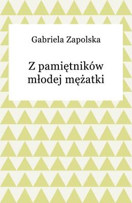 okładka Z pamiętników młodej mężatki, Ebook | Gabriela Zapolska