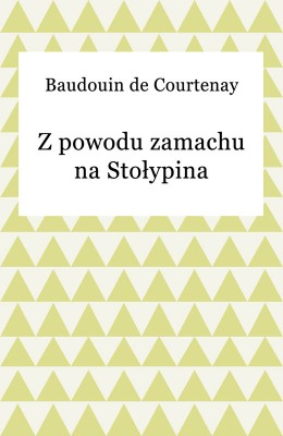 okładka Z powodu zamachu na Stołypina, Ebook | Baudouin de Courtenay