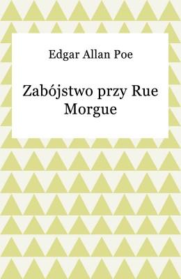 okładka Zabójstwo przy Rue Morgue, Ebook | Edgar Allan Poe