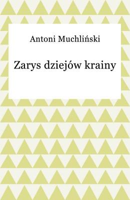 okładka Zarys dziejów krainy, Ebook | Antoni Muchliński