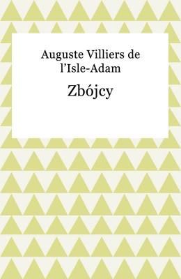 okładka Zbójcy, Ebook | Auguste l'Isle-Adam