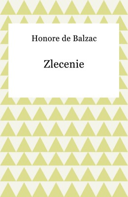 okładka Zlecenie, Ebook | Honore De Balzac