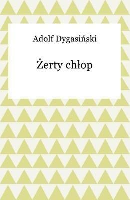 okładka Żerty chłop, Ebook | Adolf Dygasiński