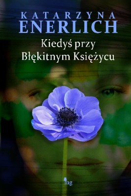 okładka Kiedyś przy Błękitnym Księżycu, Ebook | Katarzyna Enerlich
