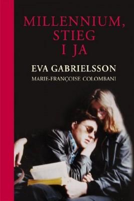okładka Millennium. Stieg i ja, Ebook | Eva Gabrielsson, Marie-Francoise Colombani