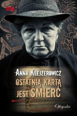 okładka Ostatnią kartą jest śmierć, Ebook | Anna Klejzerowicz