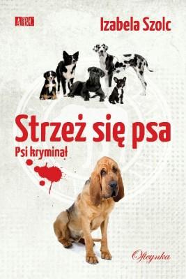 okładka Strzeż się psa, Ebook | Izabela Szolc