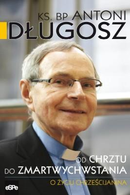 okładka Od chrztu do zmartwychwstania, Ebook   ks. bp Antoni Długosz