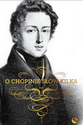 okładka O Chopinie słów kilka, Ebook | Fryderyk Chopin