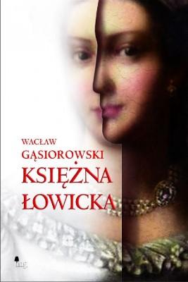 okładka Księżna łowicka, Ebook | Wacław Gąsiorowski