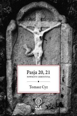 okładka Pasja 20. 21. Powroty Chrystusa, Ebook | Tomasz Cyz