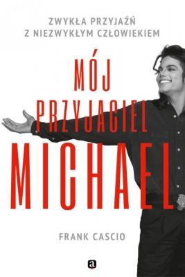 okładka Mój przyjaciel Michael, Ebook | Frank Cascio