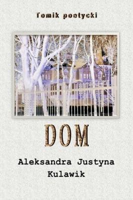 okładka Dom, Ebook   Aleksandra Justyna Kulawik