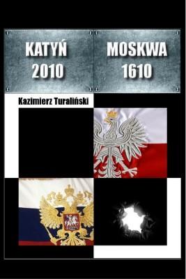 okładka Katyń 2010 - Moskwa 1610, Ebook | Kazimierz Turaliński