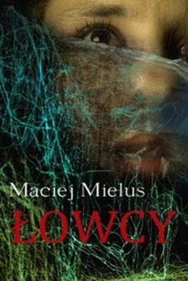 okładka Łowcy, Ebook | Maciej Mielus