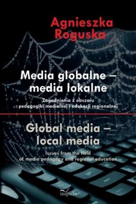 okładka MEDIA GLOBALNE – MEDIA LOKALNE, Ebook | Agnieszka Roguska
