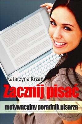 okładka Zacznij pisać, Ebook | Katarzyna Krzan