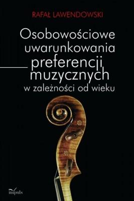 okładka Osobowościowe uwarunkowania preferencji muzycznych w zależności od wieku, Ebook | Rafał Lawendowski