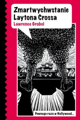 okładka Zmartwychwstanie Laytona Crossa, Ebook | Lawrence Grobel