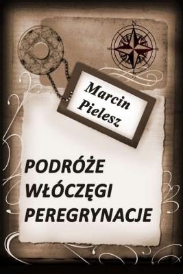 okładka Podróże. włóczęgi. peregrynacje, Ebook | Marcin Pielesz