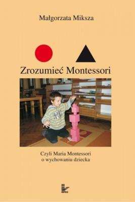 okładka Zrozumieć Montessori, Ebook   Małgorzata Miksza
