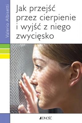 okładka Jak przejść przez cierpienie i wyjść z niego zwycięsko., Ebook | Valerio Albisetti